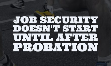 Job security doesn't start until after probation