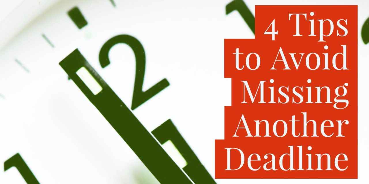 4 tips to avoid missing another deadline
