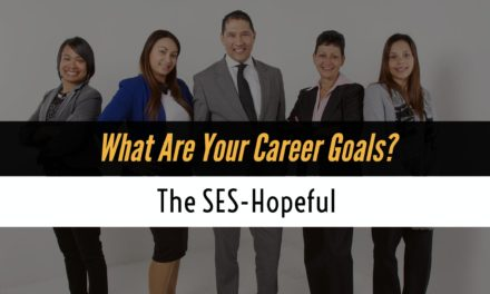 What are your career goals? Developing a SES-Hopeful