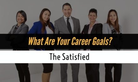 Satisfied with career: Do you still need goals?