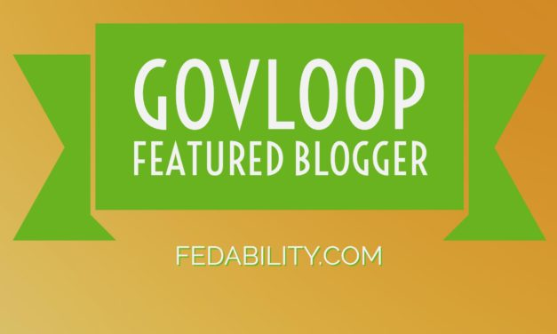 Exciting news at Fedability: GovLoop featured blogger!