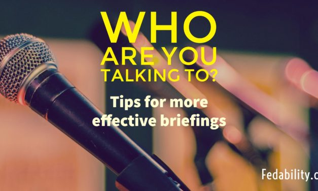 Who are you talking to? Tips for an effective briefing