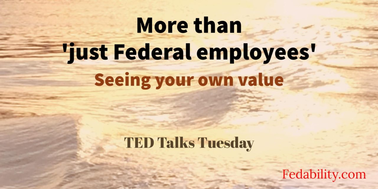 More than just government employees: Seeing your own value