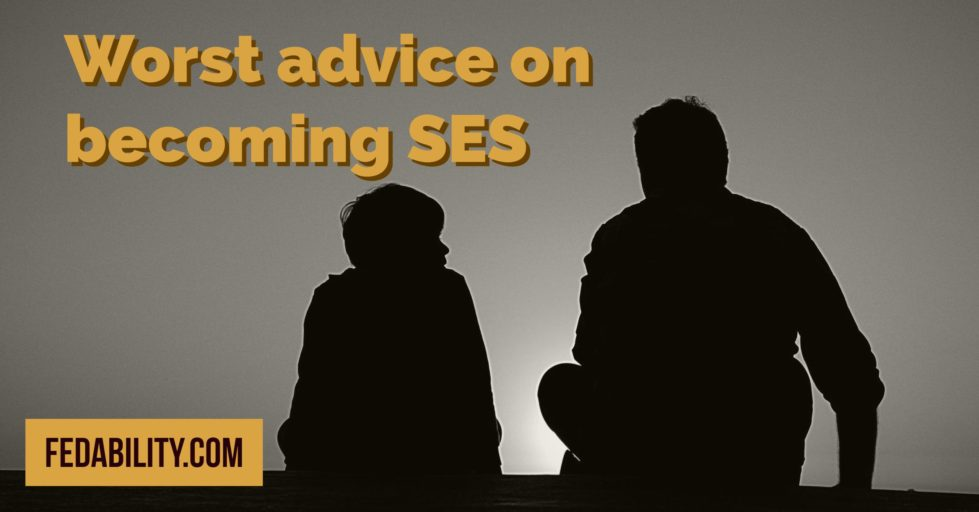 Worst advice on becoming SES