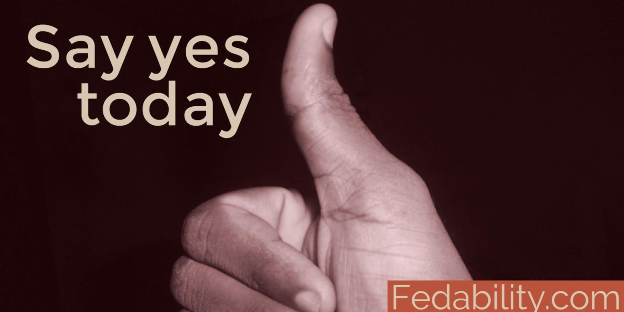 Challenge yourself: Make today a 'say yes' day