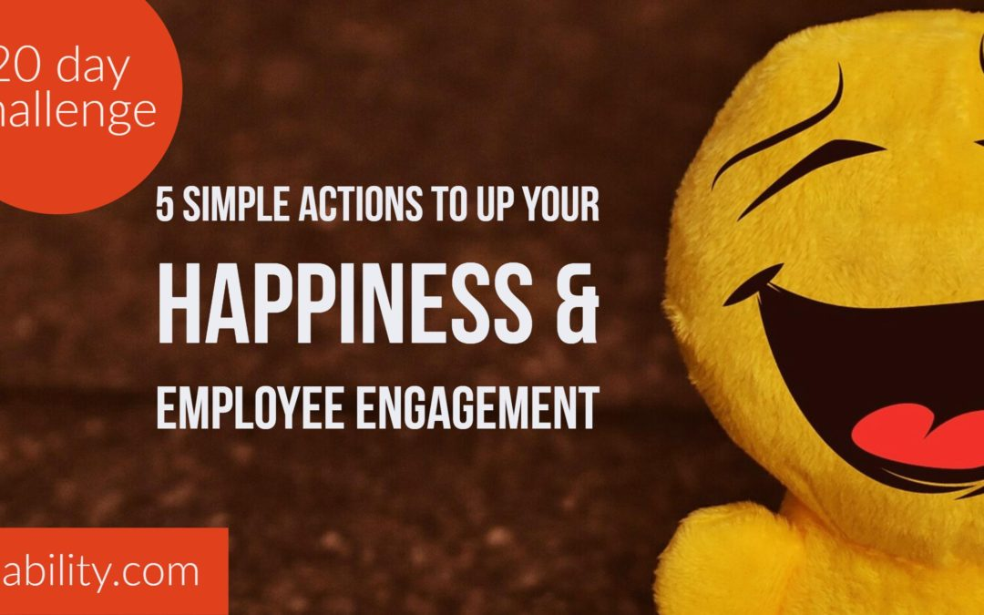 Happiness challenge: Be the change we want at work in just 20 days