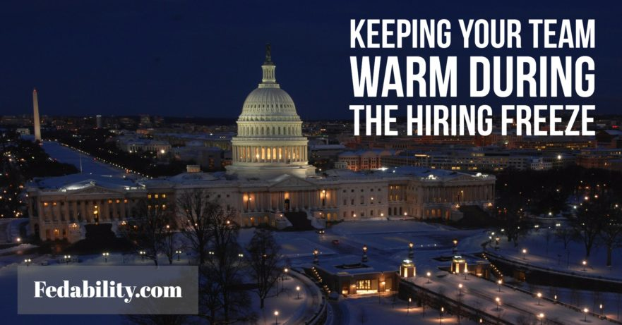federal hiring freeze hiring manager team thaw