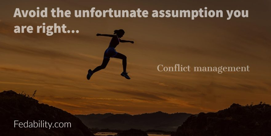 Conflict management assumption you are right