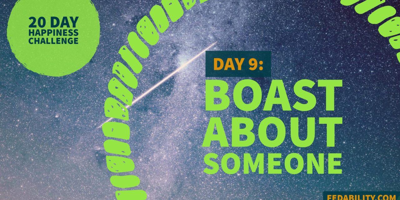 Boast about someone: Day 9 of the Happiness Challenge