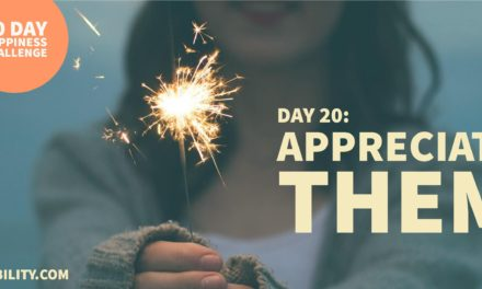 Appreciate them: Day 20 of the Happiness Challenge