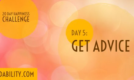 Get advice: Day 6 of the Happiness Challenge