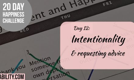 Intentionality and requesting advice: Day 12 of the Happiness Challenge