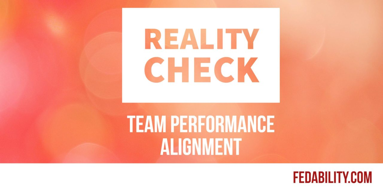 Team performance alignment: Reality check