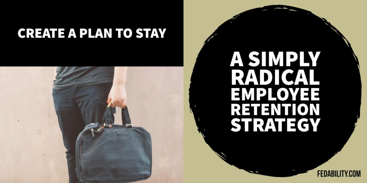 Employee retention can be radically simple