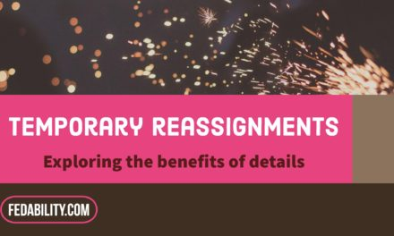 Temporary reassignments: Detail benefits to you, us, and them