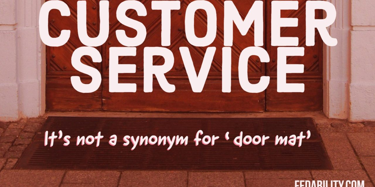 Customer service: It's not a synonym for door mat