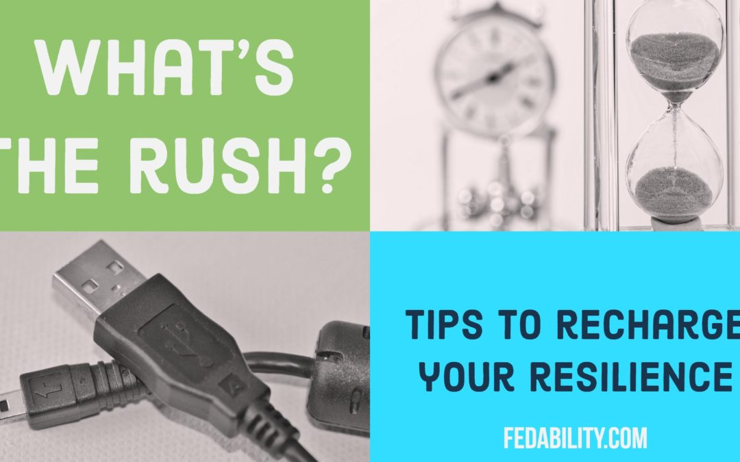 What's the rush? Tips to recharge your resilience and reconsider priorities