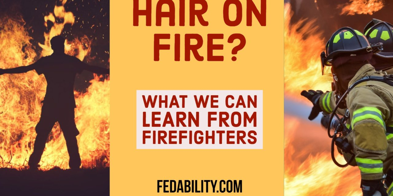 Hair on fire? What we can learn from firefighters to be successful at work