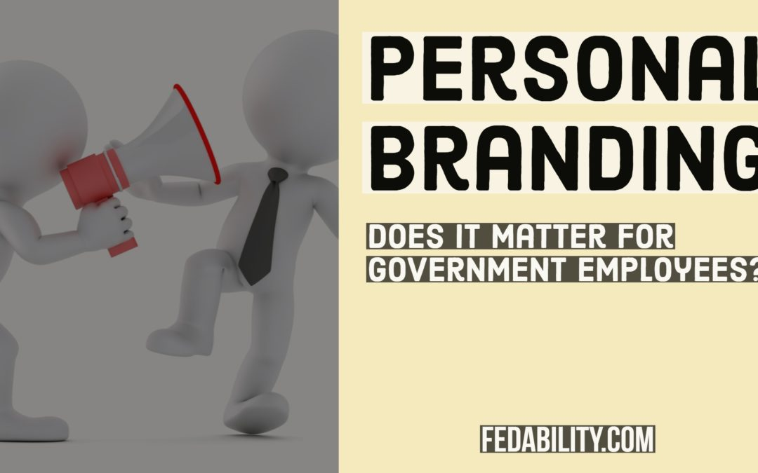Personal branding: Does it matter for government employees?