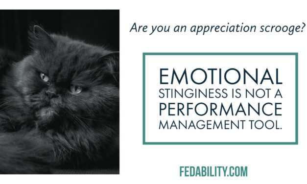 Are you an appreciation scrooge? Emotional stinginess isn't a performance management tool