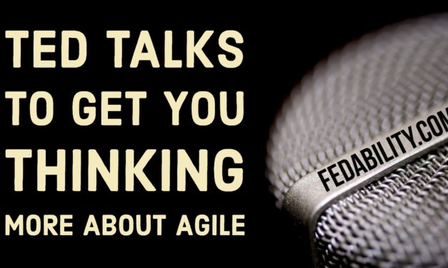 Agile: Ted Talks to get you thinking…about being more agile