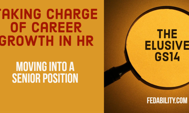 Taking charge of career growth: The elusive GS14 in HR