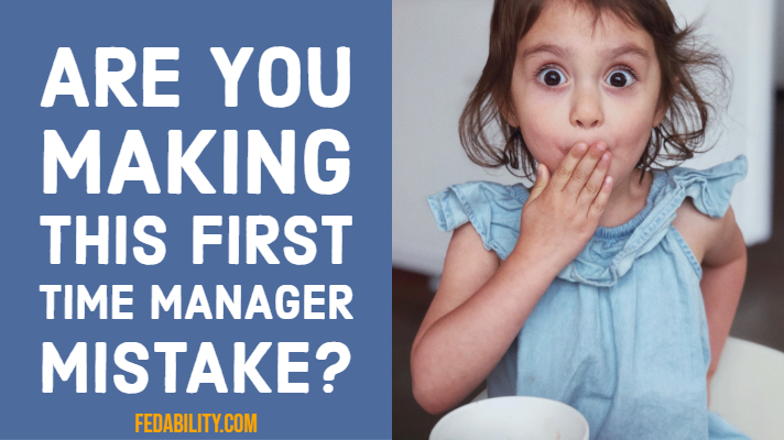 Are you making the biggest first time manager mistake?