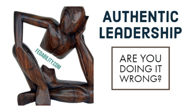 Authentic leadership: Are you doing it wrong?